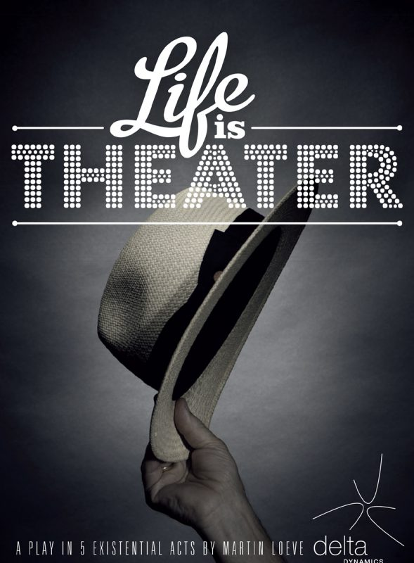 Life is theater